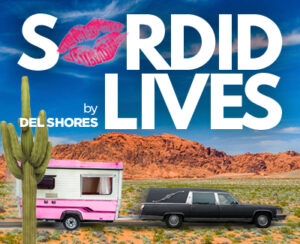 Sordid Lives @ Coronado Playhouse | Coronado | California | United States
