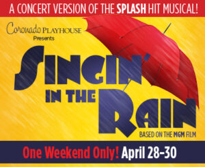 SINGIN' IN THE RAIN: IN CONCERT @ Coronado Playhouse | Coronado | California | United States